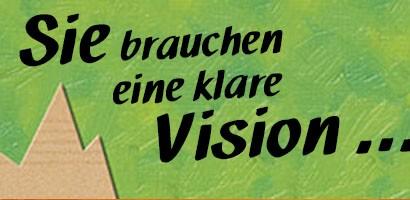 Sie brauchen eine klare Vision...Zitat: Roger B. Smith