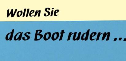 Wollen Sie das Boot rudern...Zitat: Amelie Funcke, Axel Rachow