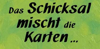 Das Schicksal mischt die Karten...Zitat: Arthur Schopenhauer